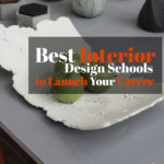 Best Interior Design Schools to Launch Your Career