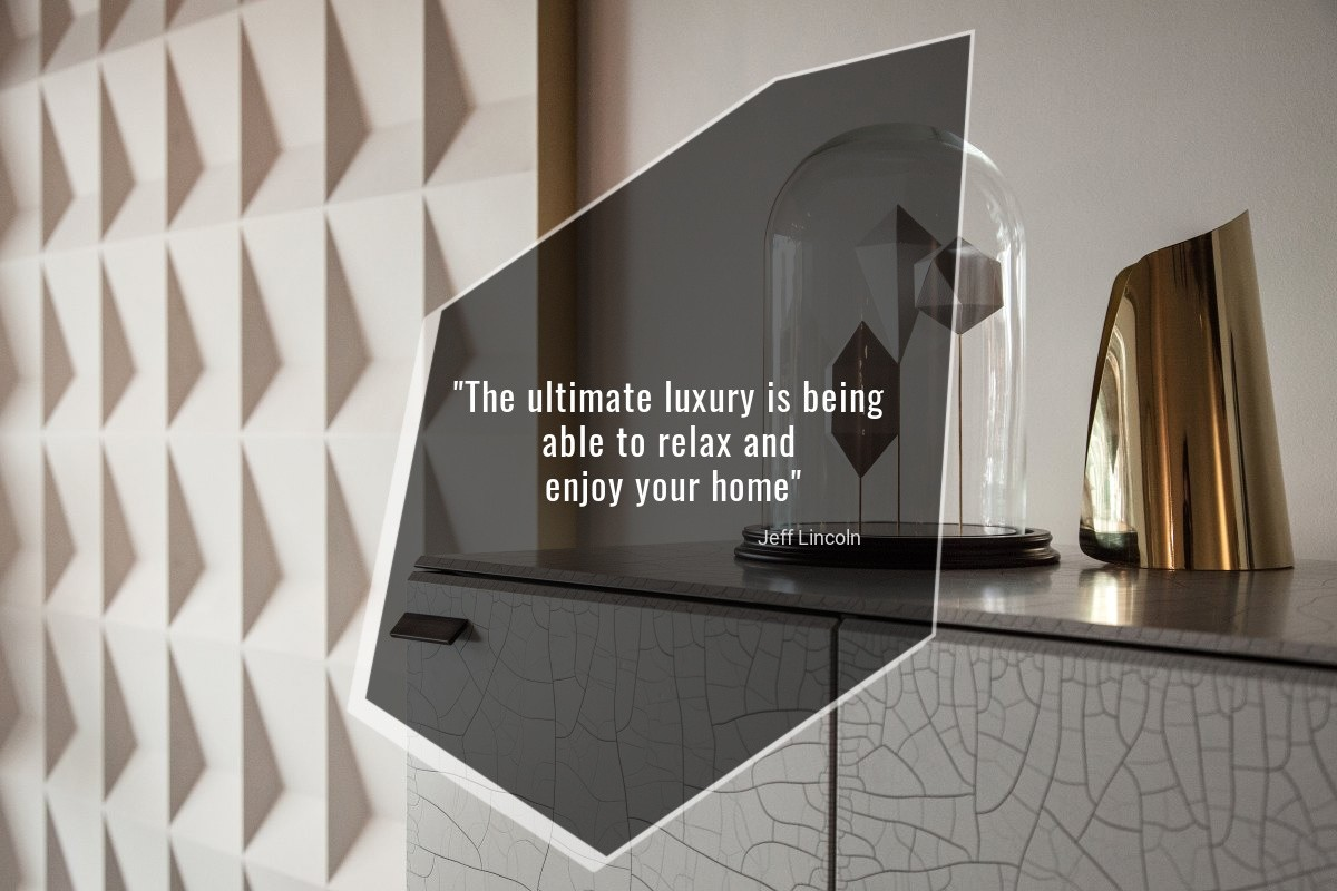 The ultimate luxury is being able to relax and enjoy your home - Jeff Lincoln